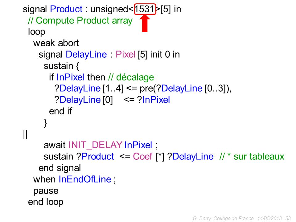 signal Product : unsigned<1531>[5] in // Compute Product array